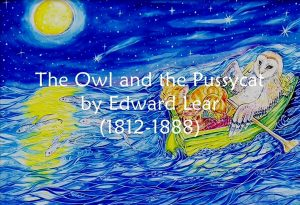 Owl & the Pussy Cat